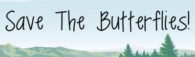Help Save the Butterflies